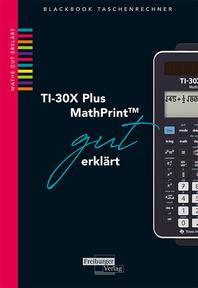 565 TI 30X Plus MathPrint gut erklärt